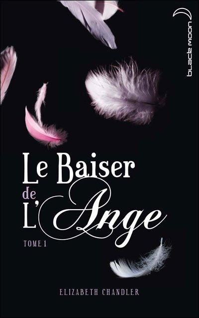 LE BAISER DE L'ANGE (Tome 1) L'ACCIDENT de Elizabeth Chandler dans SF/Fantasy/Horreur... baiser1