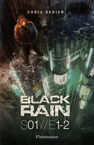 BLACK RAIN (Saison 1 - Tomes 1 et 2) L'INSIDE de Chris Debien dans SF/Fantasy/Horreur... sans-titre1