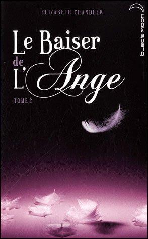 LE BAISER DE L'ANGE (Tome 2) SOUPCONS de Elizabeth Chandler dans SF/Fantasy/Horreur... bai10