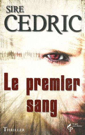 LE PREMIER SANG de Sire Cédric dans SF/Fantasy/Horreur... 1er