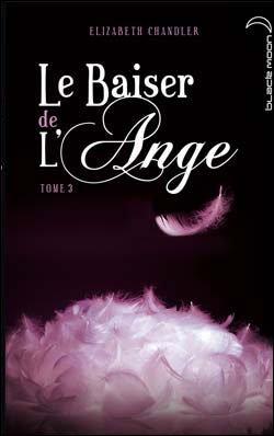 LE BAISER DE L'ANGE (Tome 3) AMES SOEURS de Elizabeth Chandler dans SF/Fantasy/Horreur... 9782012019157