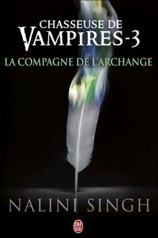 CHASSEUSE DE VAMPIRES (Tome 3) LA COMPAGNE DE L'ARCHANGE de Nalini Singh dans Bit-lit... 97822923