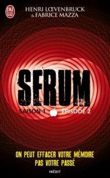 SERUM (Saison 1 / Episode 2) de Henri Loevenbruck et Fabrice Mazza dans Thriller/Polar/Suspens... couv3610