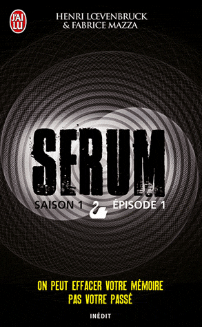 SERUM (Saison 1 / Episode 1) de Henri Loevenbruck et Fabrice Mazza dans Thriller/Polar/Suspens... serum10