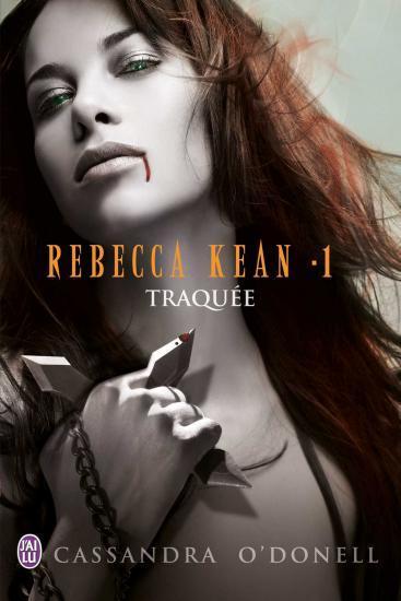REBECCA KEAN (Tome 1) TRAQUEE de Cassandra O'Donell dans Bit-lit... rebecc10
