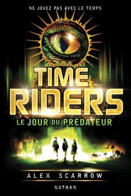 TIME RIDERS (Tome 2) LE JOUR DU PREDATEUR d'Alex Scarrow dans SF/Fantasy/Horreur... CVT_Time-riders-2-le-jour-du-predateur_6837