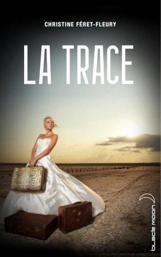 LA TRACE de Christine Féret-Fleury dans Thriller/Polar/Suspens... la_tra10