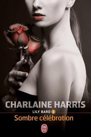 LILY BARD (Tome 3) SOMBRE CELEBRATION de Charlaine Harris dans Thriller/Polar/Suspens... 28448611