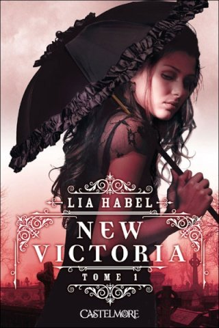 NEW VICTORIA (Tome 1) de Lia Habel dans SF/Fantasy/Horreur... 97823610