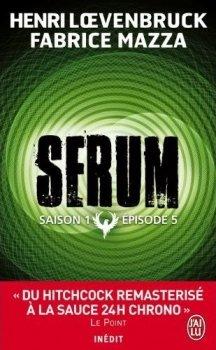 SERUM (Saison 1 / Episode 5) de Henri Loevenbruck et Fabrice Mazza dans Thriller/Polar/Suspens... couv7110