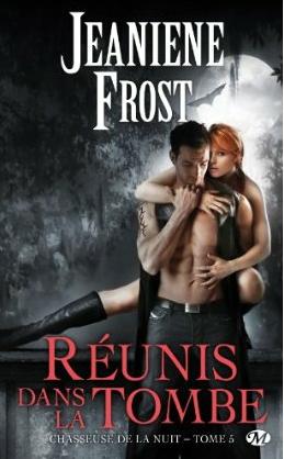 CHASSEUSE DE LA NUIT (Tome 5) REUNIS DANS LA TOMBE de Jeaniene Frost dans Bit-lit... chasse10