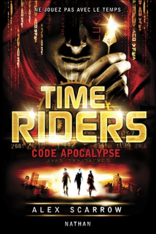 TIME RIDERS (Tome 3) CODE APOCALYPSE d'Alex Scarrow dans SF/Fantasy/Horreur... time_r11