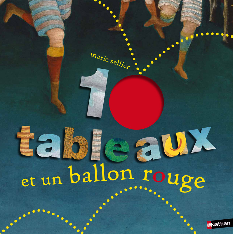 10 TABLEAUX ET UN BALLON ROUGE dans Jeunesse/Enfants 9782092543436