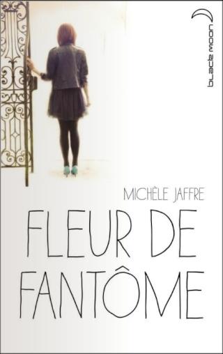 FLEUR DE FANTOME de Michèle Jaffe dans Thriller/Polar/Suspens... fleur-10