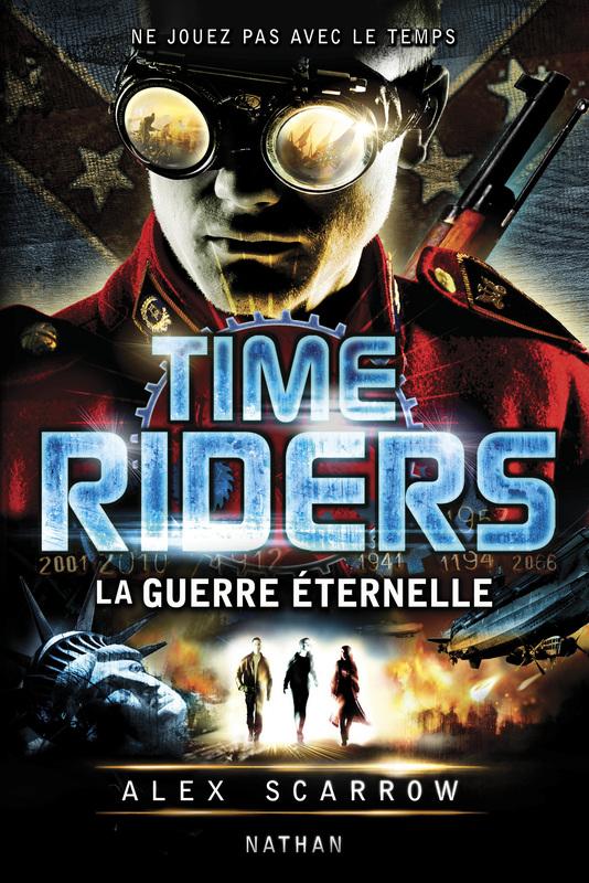 TIME RIDERS (Tome 4) LA GUERRE ETERNELLE d'Alex Scarrow dans SF/Fantasy/Horreur... 9782092543986
