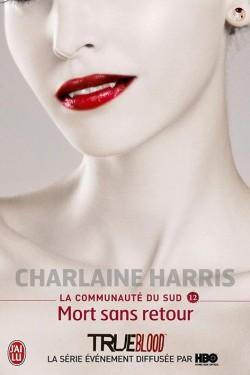 LA COMMUNAUTE DU SUD (Tome 12) MORT SANS RETOUR de Charlaine Harris dans Bit-lit... la-communaute-du-sud-tome-12-mort-sans-retour-3525532-250-400