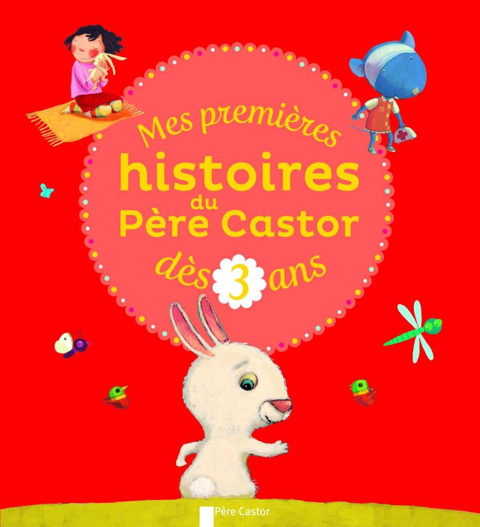 MES PREMIERES HISTOIRES DU PERE CASTOR - Dès 3 ans dans Jeunesse/Enfants 3487517921