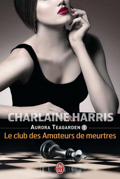 AURORA TEAGARDEN (Tome 1) LE CLUB DES AMATEURS DE MEURTRES de Charlaine Harris dans Thriller/Polar/Suspens... sans_411
