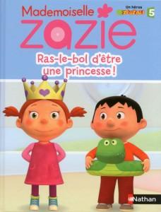 mademoiselle zazie ras le bol d'etre une princesse